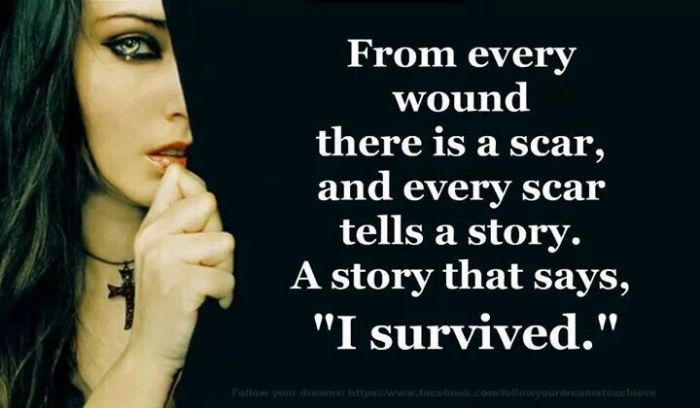 domestic-violence-survivor-quotes-from-every-wound-there-is-a-scar-tells-story-i-survived-beautiful-girl-when-she-is-crying